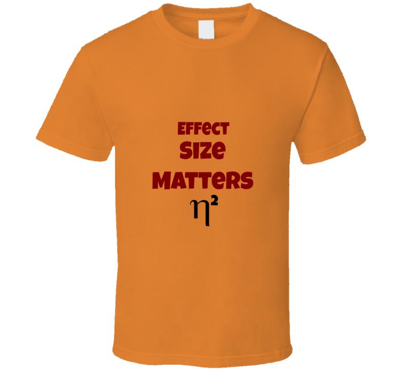 Effect Size Matters Funny Stats Geek T  Shirt