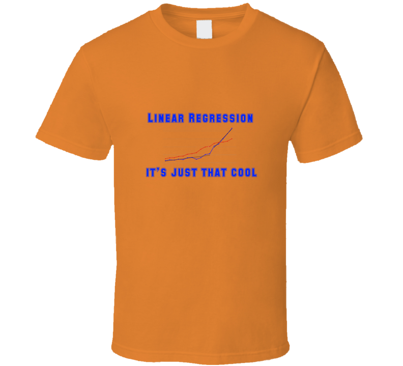 Regression cool orange Funny unique stats nerd or geek tshirt Great gift for grad student prof quant methods statistician