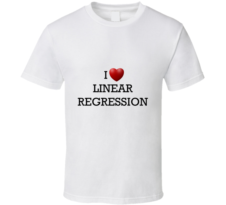 I Heart Linear Regression Funny Stats Geek T Shirt