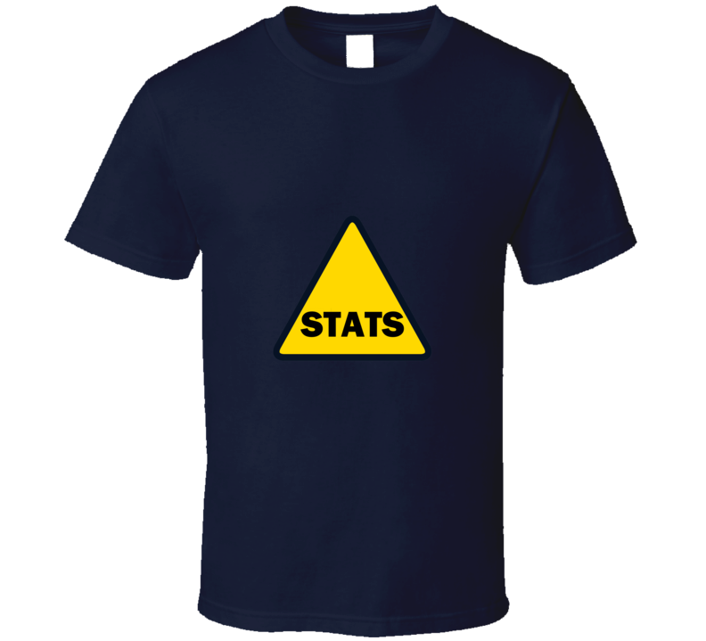 Caution stats Funny unique stats nerd or geek tshirt Great gift for grad student prof quant methods statistician