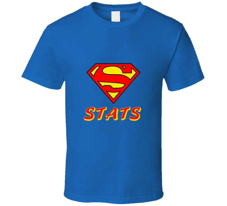 Superman stats Funny unique stats nerd or geek tshirt Great gift for grad student prof quant methods statistician