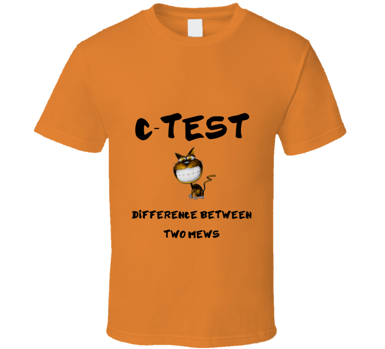 C test orange Funny unique stats nerd or geek tshirt Great gift for grad student prof quant methods statistician