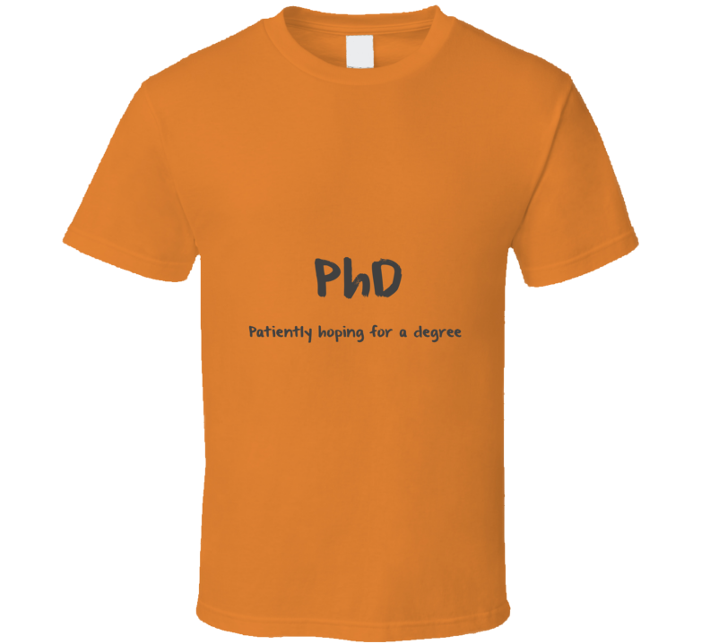 Phd patiently hoping Funny unique stats nerd or geek tshirt Great gift for grad student prof quant methods statistician