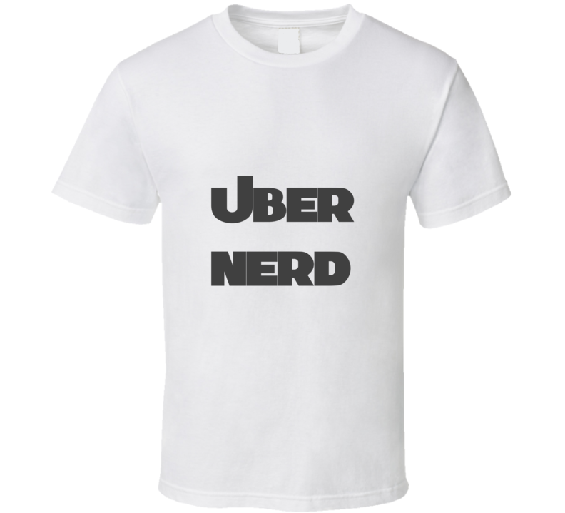 Uber Nerd Funny unique stats nerd or geek tshirt Great gift for grad student prof quant methods statistician