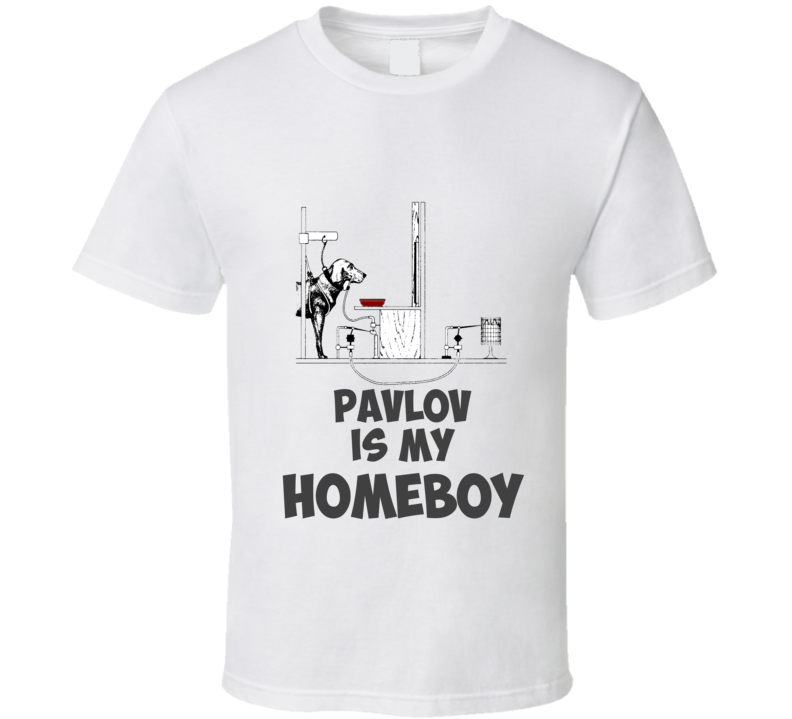 Pavlov Homeboy Funny unique tshirt Great gift for stats geek student prof statistician