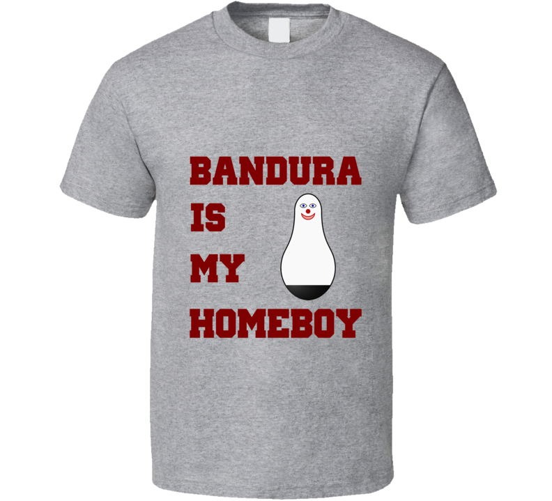 Bandura Homeboy Funny unique tshirt Great gift for stats geek student prof researcher
