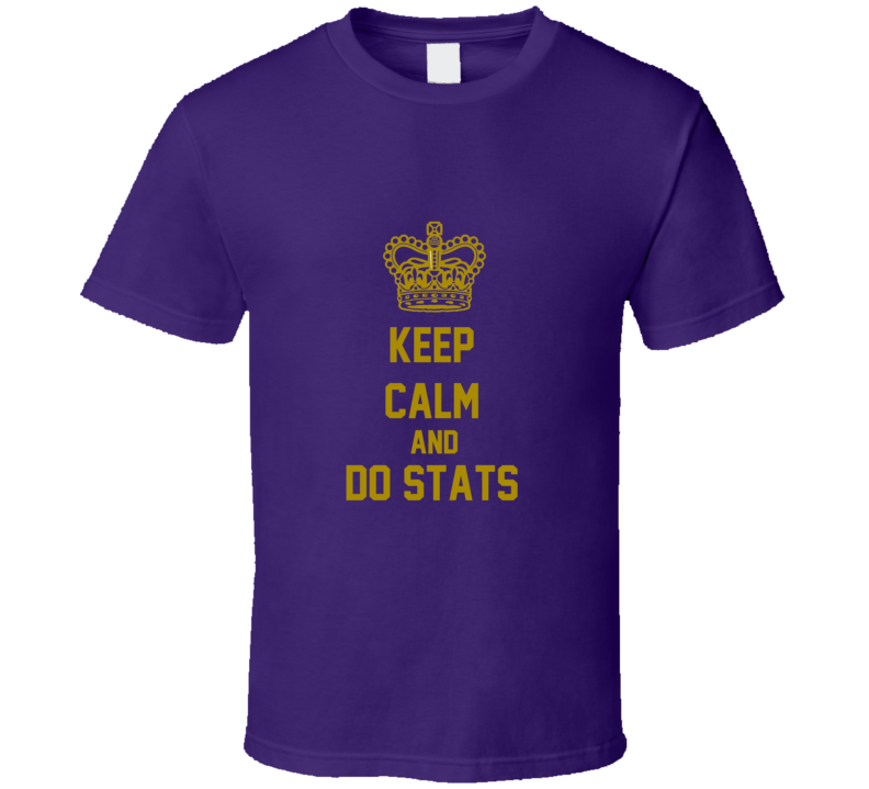 Keep Calm Do Stats Funny unique tshirt great for geeks students profs