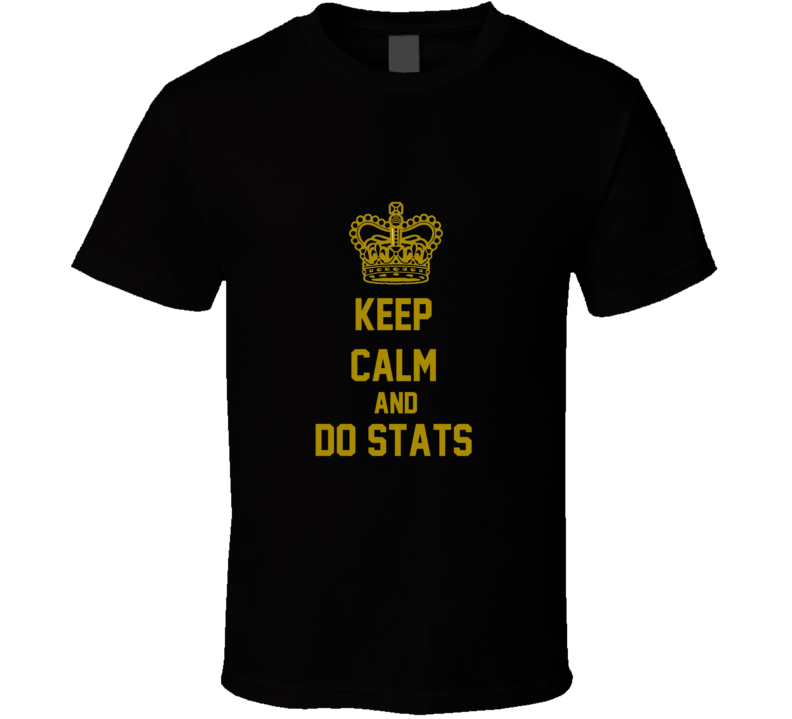 Keep calm do stats Funny unique tshirt Great gift for geek student prof