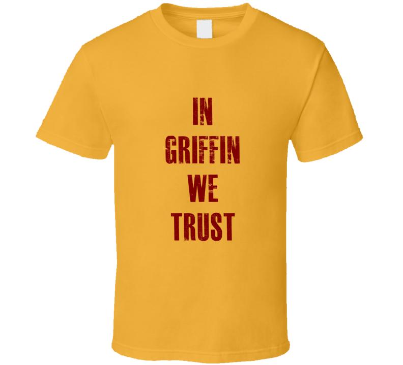 In Griffin We Trust Tshirt
