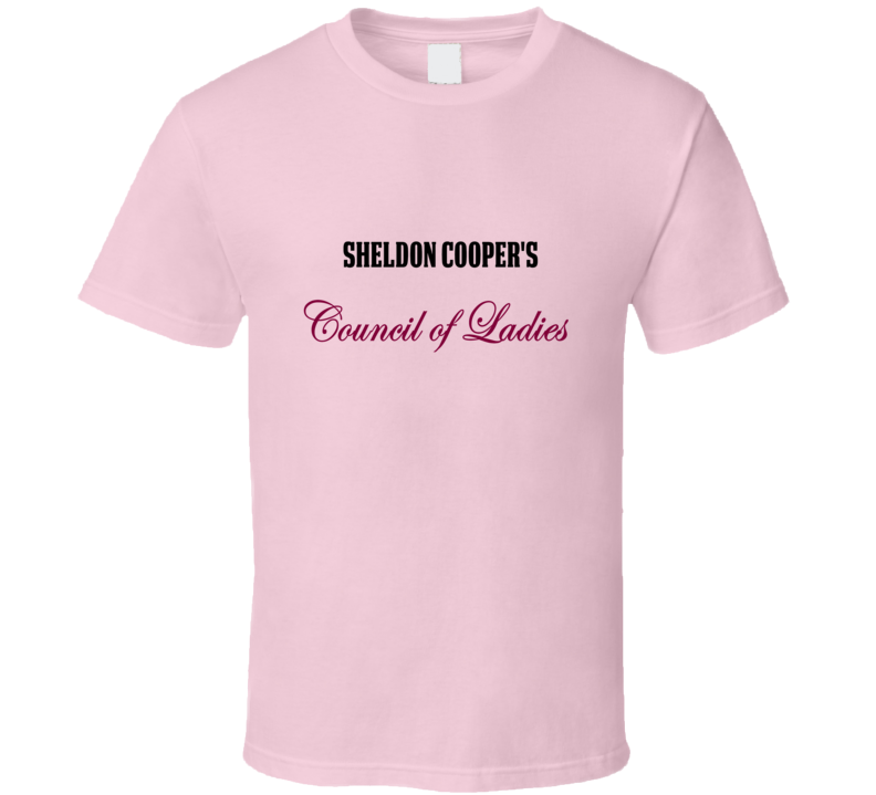Big Bang Theory Sheldon Cooper's Council of Ladies T-Shirt