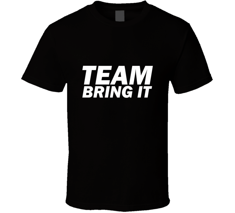 The Rock Team Bring It Dwayne Johnson T Shirt