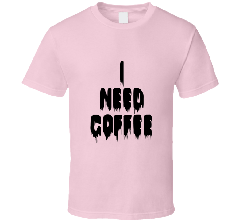 I Need Coffee Jennifer Love Hewitt Pink T Shirt