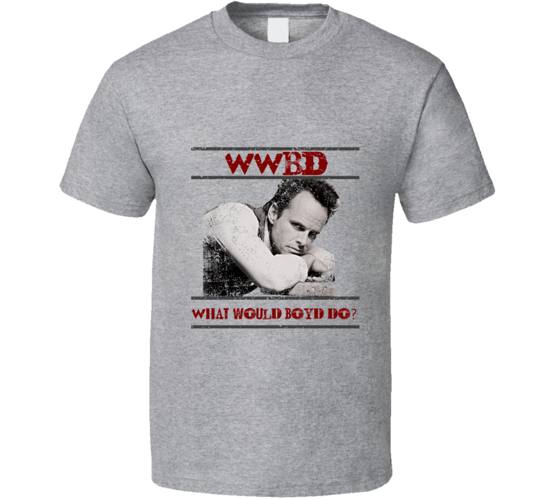 WWBD What Would Boyd Do Justified Boyd Crowder Sport Grey T Shirt