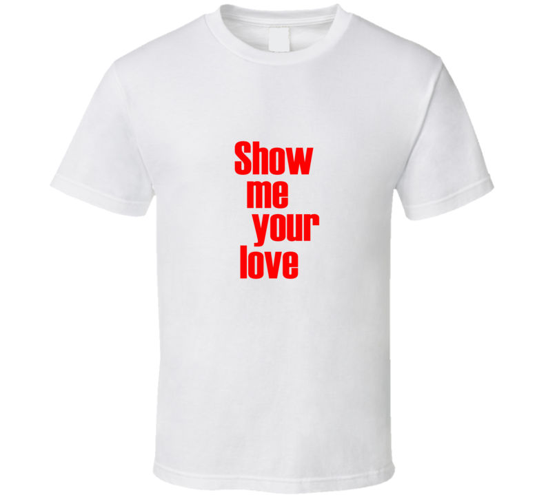 Show Me Your Love Kate Upton White T Shirt