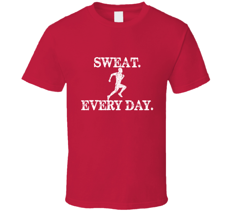 Sweat Every Day Running Red T Shirt