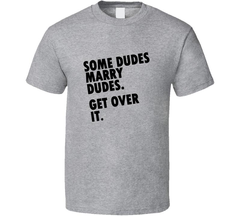 Taylor Lautner Jacob Some Dudes Marry Dudes Get Over It Sport Grey T Shirt