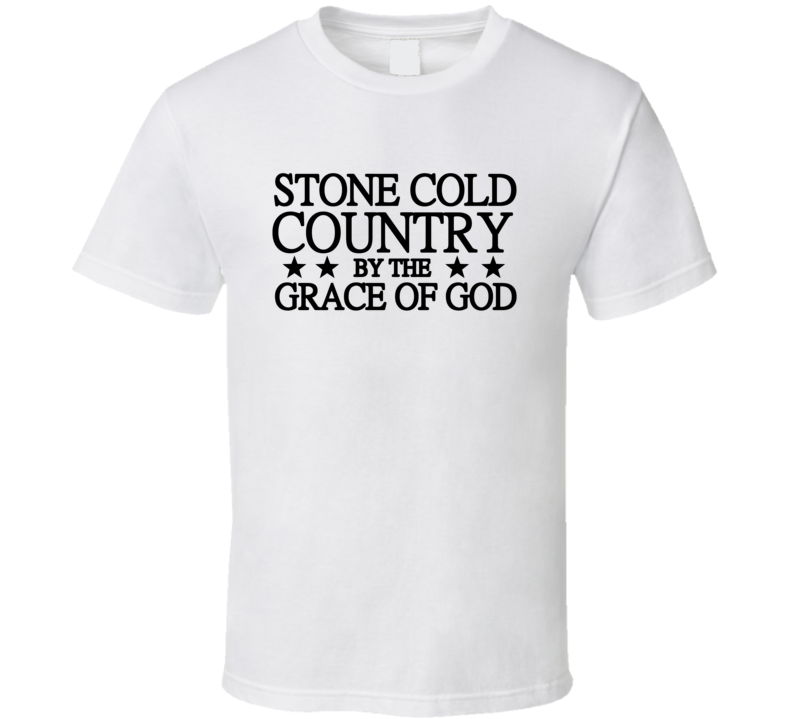 Stone Cold Country By The Grace of God White T Shirt
