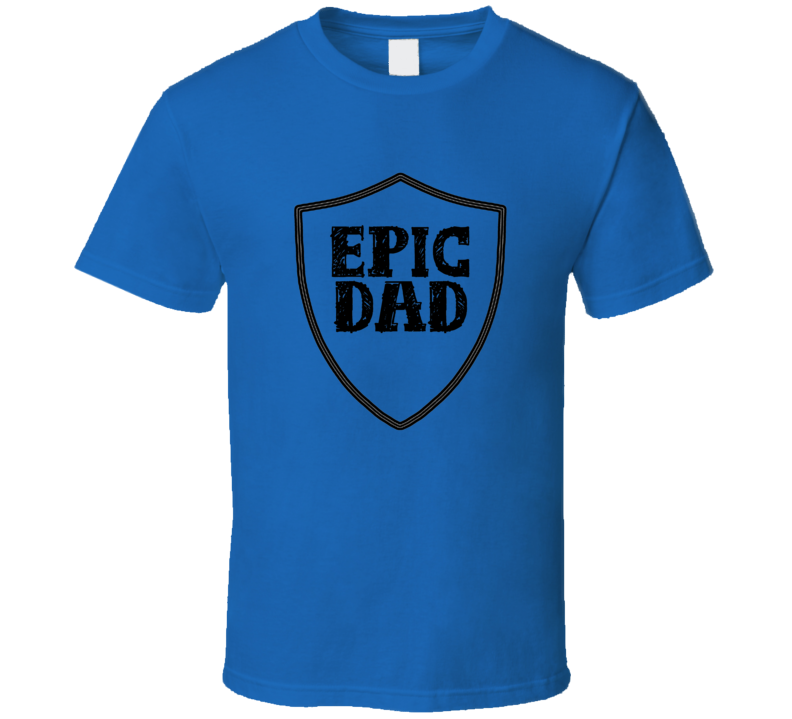 Father's Day Gift Epic Dad Royal Blue T Shirt