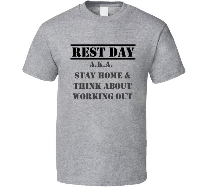 Rest Day Motivational Exercise Quote Sport Grey T Shirt