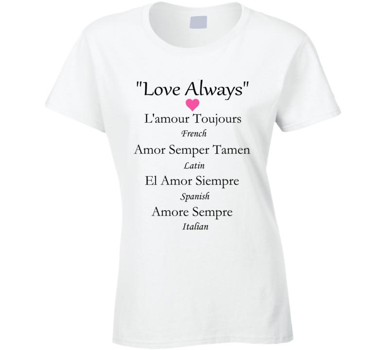 Love Always Popular Fun Ladies Shirt