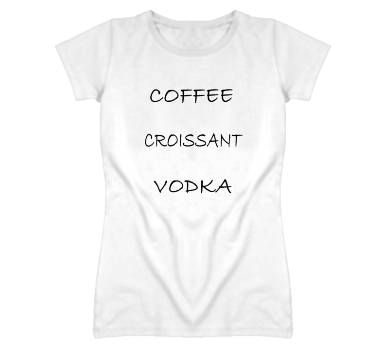 Coffee Croissant Vodka Funny White T Shirt