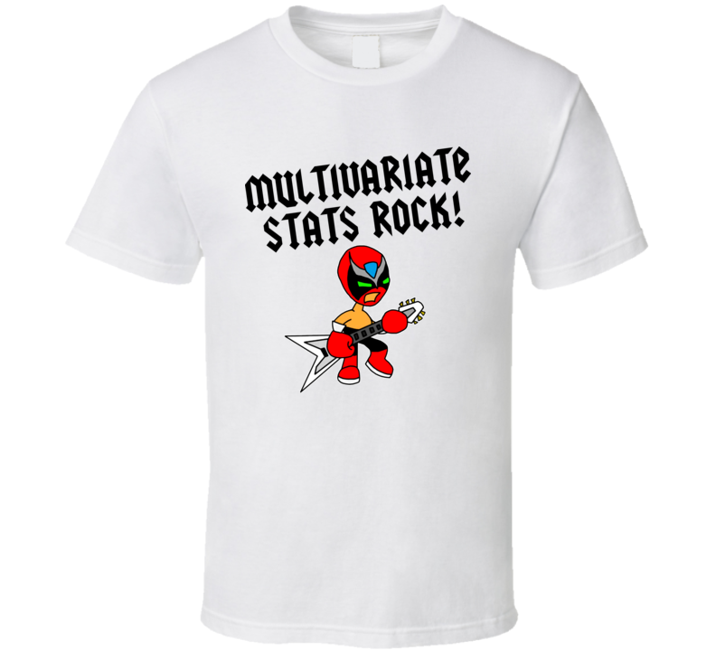 Multivariate Stats Rock Funny unique stats nerd or geek tshirt Great gift for grad student prof quant methods statistician
