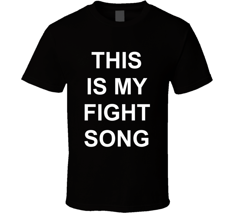 This Is My Fight Song T Shirt