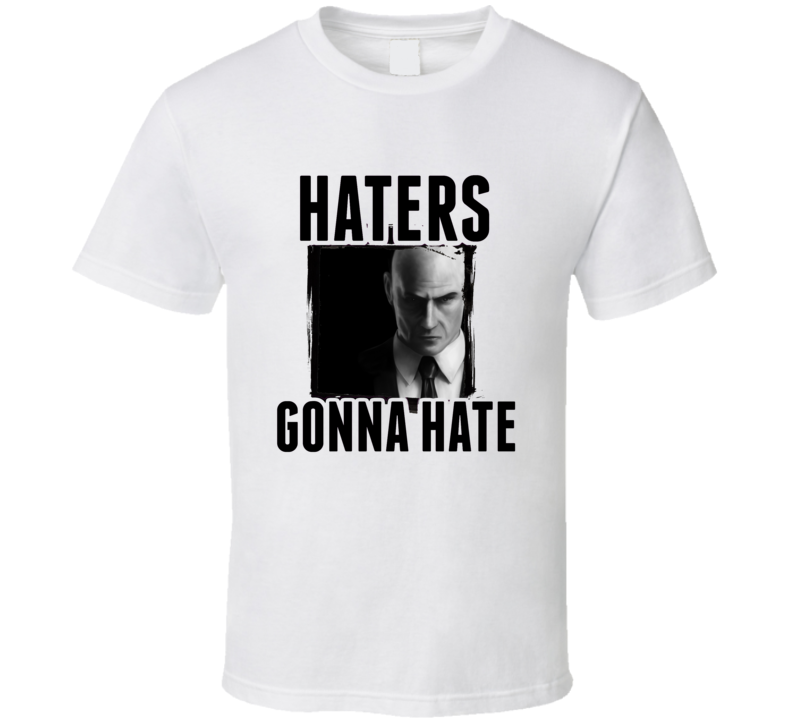 47 Hitman Video Game Haters Gonna Hate T Shirt
