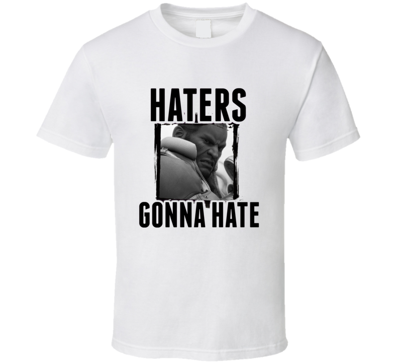 Barret Wallace Final Fantasy VII Video Game Haters Gonna Hate T Shirt