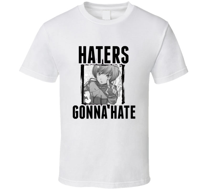 Chie Satonaka Persona 4 Video Game Haters Gonna Hate T Shirt