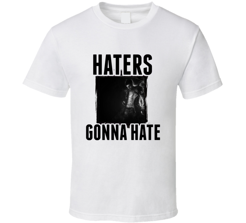 Dante DmC Devil May Cry Video Game Haters Gonna Hate T Shirt