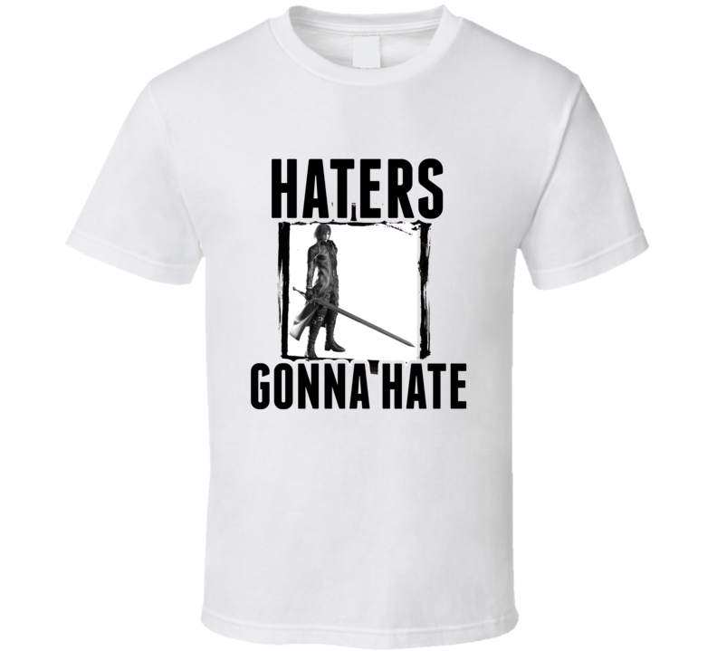 Genesis Rhapsodos Final Fantasy VII Video Game Haters Gonna Hate T Shirt
