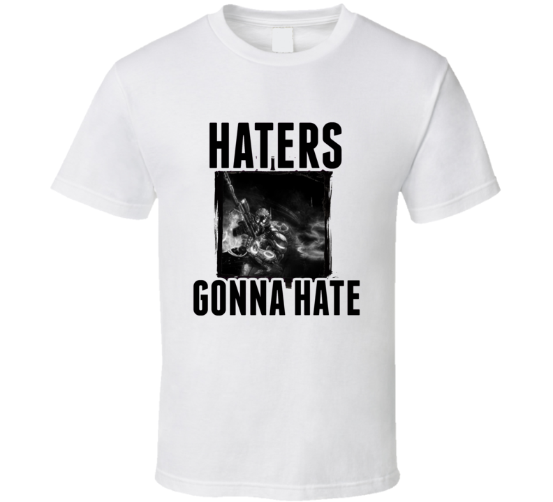 Ghost Starcraft II Video Game Haters Gonna Hate T Shirt
