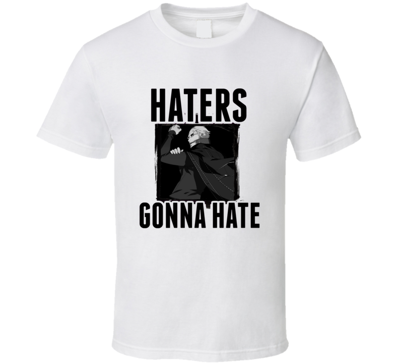 Kanji Tatsumi Persona 4 Video Game Haters Gonna Hate T Shirt