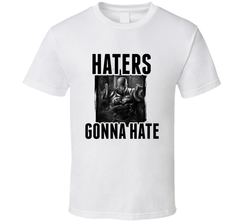 Kratos God of War Video Game Haters Gonna Hate T Shirt