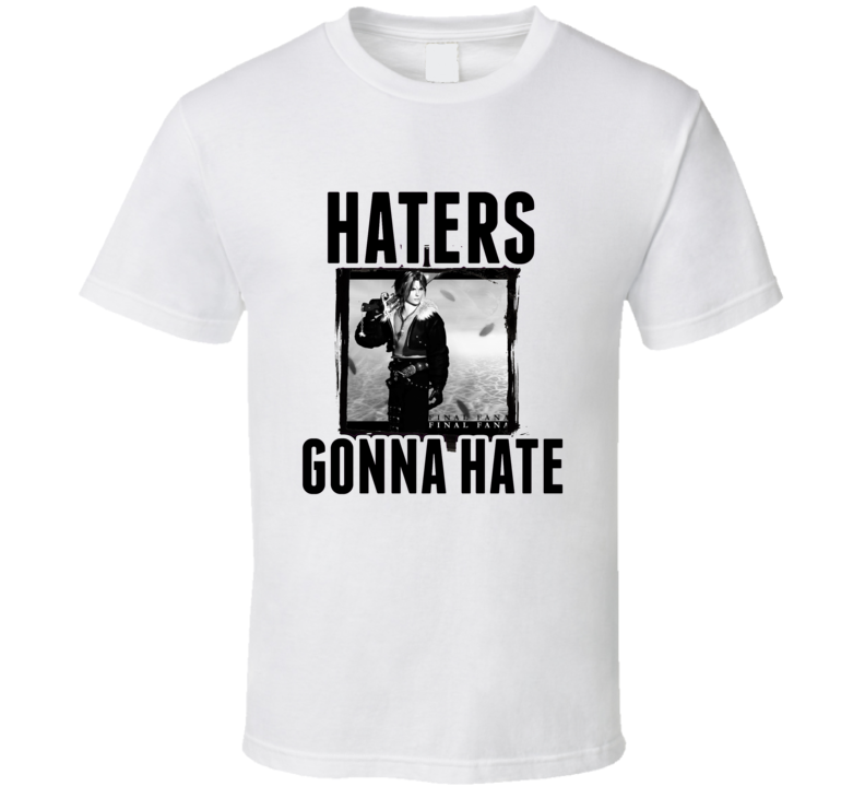 Squall Final Fantasy VIII Video Game Haters Gonna Hate T Shirt