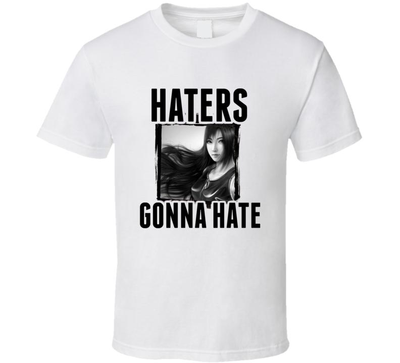 Tifa Lockhart Final Fantasy VII Video Game Haters Gonna Hate T Shirt