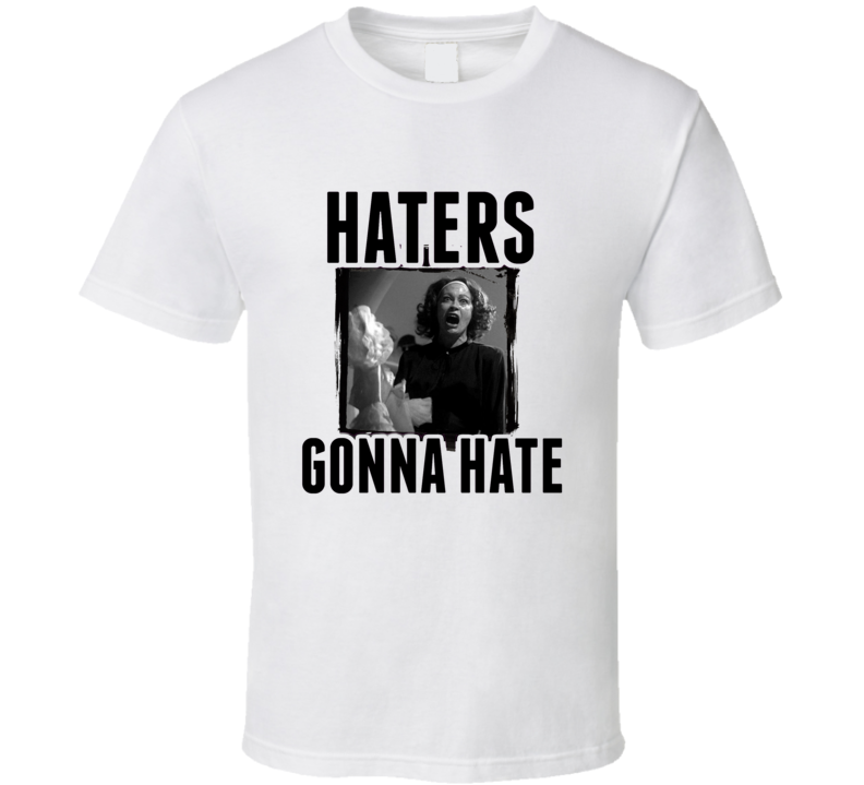 Joan Crawford Mommie Dearest Movie Haters Gonna Hate T Shirt