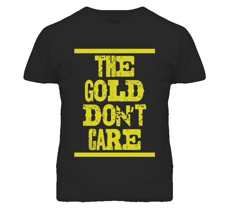 Bering Sea Gold Dont Care Faded Look T Shirt
