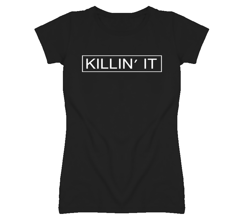 Killin It Funny Celebrity T Shirt