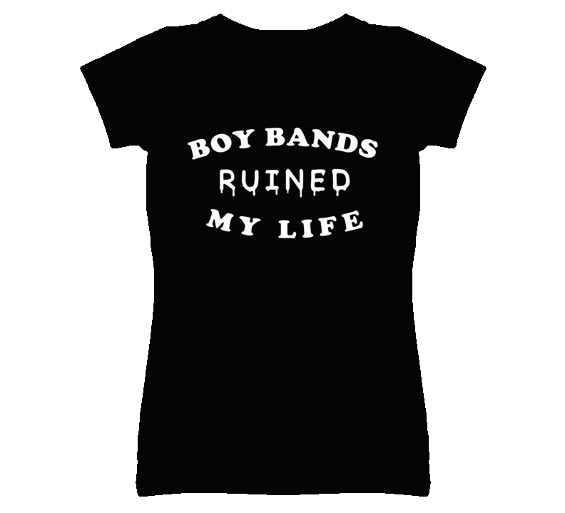 Boy Bands Ruined My Life Funny Black T Shirt