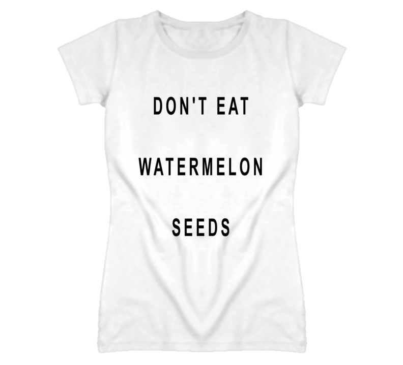 Don't Eat Watermelon Seeds Funny Maternity Pregnancy T Shirt