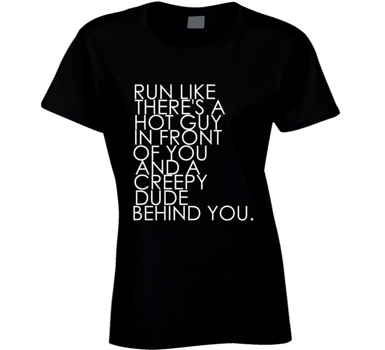 Run Like Theres A Hot Guy Funny Dark T  Shirt