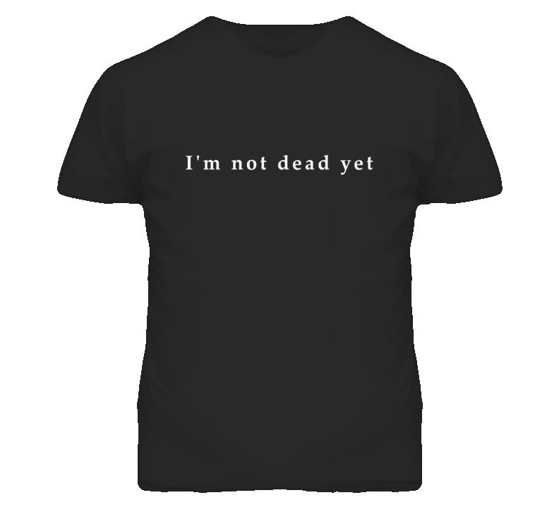 Im Not Dead Yet American Horror Story Grunge T Shirt