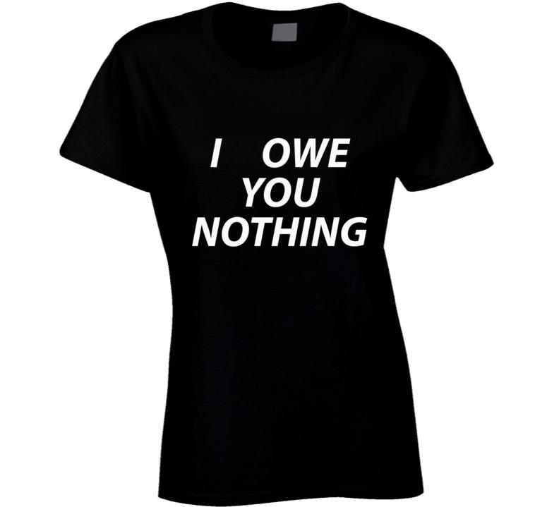 I Owe You Nothing Punk Style Black t Shirt