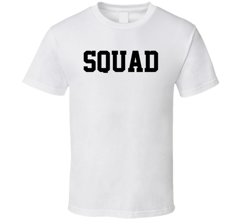 Squad Funny Team or Family T Shirt