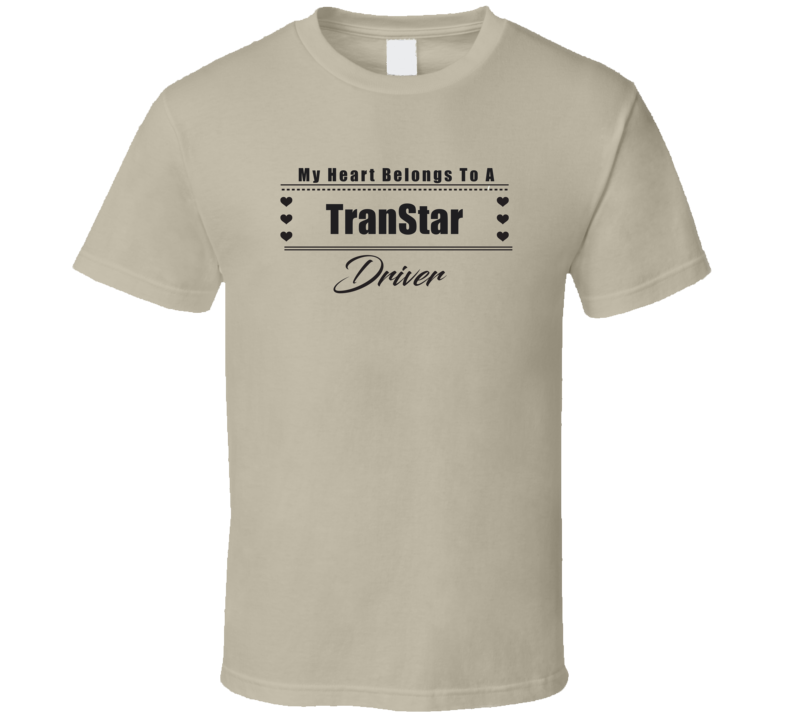 My Heart Belongs To A TranStar Truck Driver Light Color T Shirt