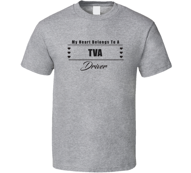 My Heart Belongs To A TVA Truck Driver Light Color T Shirt