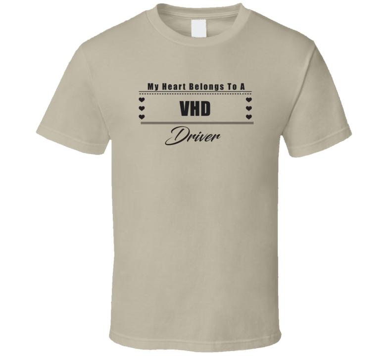 My Heart Belongs To A VHD Truck Driver Light Color T Shirt