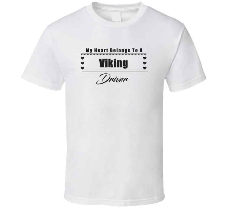 My Heart Belongs To A Viking Truck Driver Light Color T Shirt